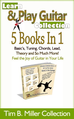 Learn Guitar - Guitar Lessons - Guitar Songs - Guitar Fretboard (Guitar Chords - Learn How To Play Guitar - Tim B. Miller Collection) (Learn How To Play ... - Guitar Fretboard Book 6) por Tim B. Miller