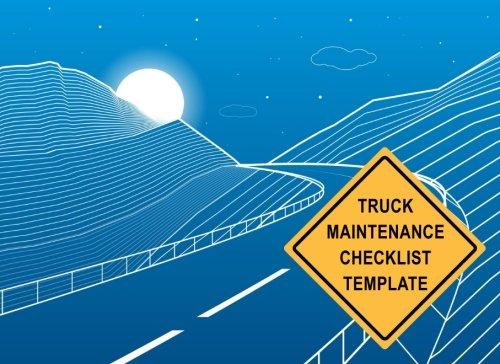 Truck Maintenance Checklist Template: Truck Repair Log Book Journal (Date, Type of Repairs, Maintenance & Mileage)(8.25 x 6) V1