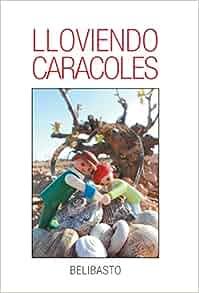 Lloviendo Caracoles (Spanish Edition): Belibasto: 9781463369927