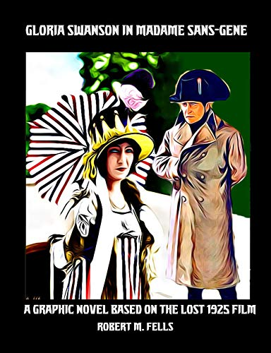 Gloria Swanson in MADAME SANS-GENE: A Graphic Novel Based on the Lost 1925 Film