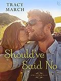 Should've Said No: A Thistle Bend Novel