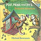 Peat Moss and Ivy's Backyard Adventure, Michael Berenstain, 0394876040