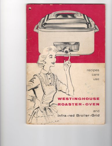 Westinghouse Roaster-Oven and Infra-red Broiler-Grid