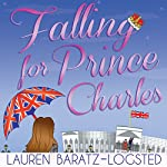 Falling for Prince Charles | Lauren Baratz-Logsted