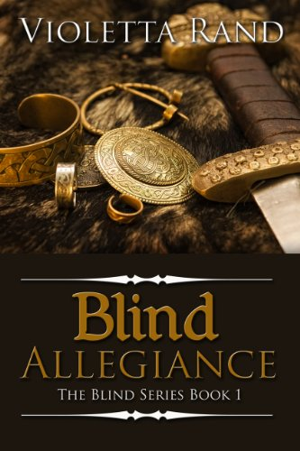 Blind Allegiance (Viking Romance) (The Blind Series Book 1)