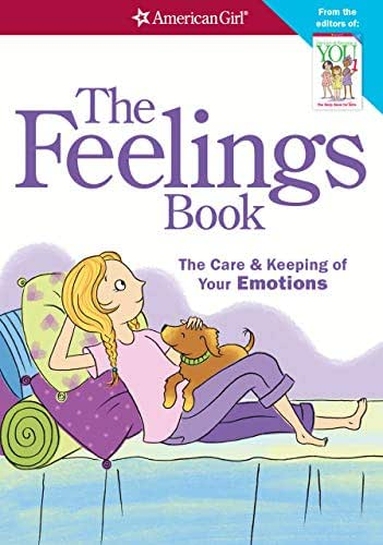 The Feelings Book (revised): The Care and Keeping of Your Emotions (American Girl)