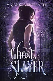 Ghost Slayer by [Verstraete, Majanka]