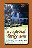 My Spiritual Journey Home: A Memoir by Shrimati Uma Devi