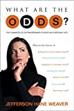 img - for What Are the Odds?: The Chances of Extraordinary Events in Everyday Life book / textbook / text book