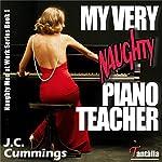 My Very Naughty Piano Teacher: Naughty Men at Work, Book 1 | J.C. Cummings