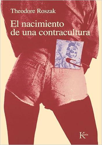 El nacimiento de la contracultura (Spanish Edition)