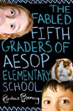 The Fabled Fifth Graders of Aesop Elementary School, Candace Fleming, 0375863346
