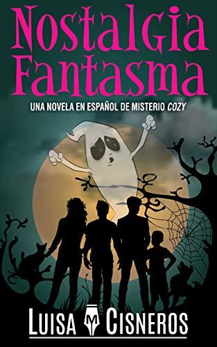 Nostalgia Fantasma: Una novela en español de misterio cozy (Zach Dane, detective de