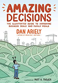 Book Cover: Amazing Decisions: The Illustrated Guide to Improving Business Deals and Family Meals