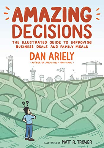Pdf Graphic Novels Amazing Decisions: The Illustrated Guide to Improving Business Deals and Family Meals