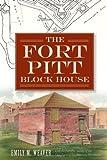 The Fort Pitt Block House (Landmarks)