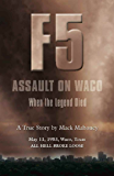 F-5 ASSAULT ON WACO: When the Legend Died