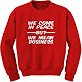 Expression Tees Crew We Come In Peace But We Mean Business Adult Large Red