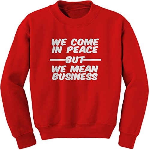 Expression Tees Crew We Come In Peace But We Mean Business Adult Large Red by Expression Tees