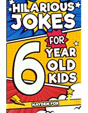 Hilarious Jokes For 6 Year Old Kids: An Awesome LOL Joke Book For Kids Filled With Tons of Tongue Twisters, Rib Ticklers, Side Splitters and Knock Knocks