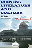 Chinese Literature and Culture, Vol. 1 (Chinese Literature and Culture 2014)