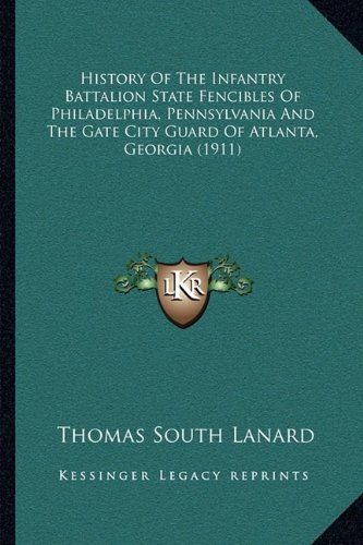Guards Gate Collection (History Of The Infantry Battalion State Fencibles Of Philadelphia, Pennsylvania And The Gate City Guard Of Atlanta, Georgia (1911))