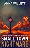 SMALL TOWN NIGHTMARE: a gripping thriller full of mystery and suspense by  Anna Willett in stock, buy online here