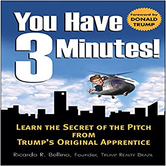 You Have Three Minutes!  Learn the Secret of the Pitch from Trumps Original Apprentice