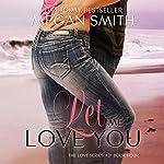 Let Me Love You   Megan Smith