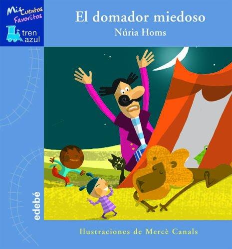 EL DOMADOR MIEDOSO (TREN AZUL: MIS CUENTOS FAVORITOS): Amazon ...