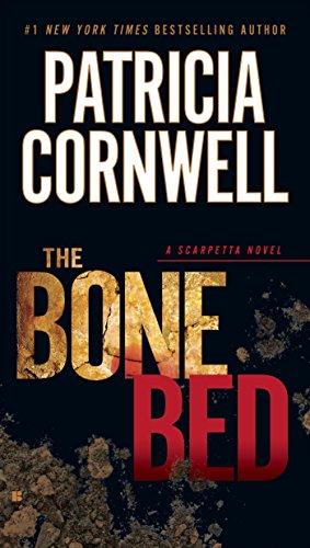 The Bone Bed: Scarpetta (Book 20) (Kay Scarpetta) by [Cornwell, Patricia]
