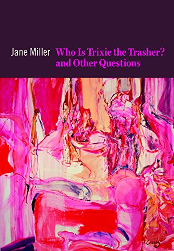 Who Is Trixie the Trasher? and Other Questions by Copper Canyon Press