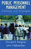 Public Personnel Management : Contexts and Strategies, Klingner, Donald E. and Nalbandian, John, 0130993077