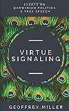 Virtue Signaling: Essays on Darwinian Politics & Free Speech