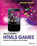 HTML5 Games: Creating Fun with HTML5, CSS3 and WebGL