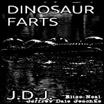 Dinosaur Farts | Jeffrey Jeschke