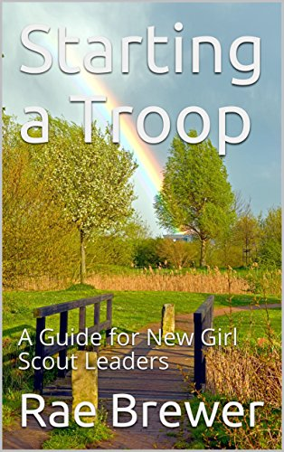 Starting a Troop: A Guide for New Girl Scout Leaders