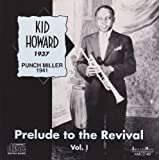 Prelude To The Revival Vol. 1: Kid Howard 1937 / Punch Miller 1941