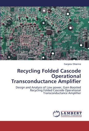 Recycling Folded Cascode Operational Transconductance Amplifier: Design and Analysis of Low power, Gain Boosted Recycling Folded Cascode Operational Transconductance Amplifier ()