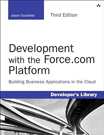 Development with the Force com Platform: Building Business Applications in  the Cloud (Developer's Library)
