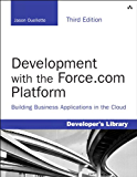 Development with the Force.com Platform: Building Business Applications in the Cloud (Developer's Library)