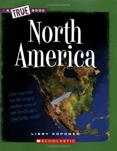 Download By Libby Koponen - North America (New True Books: Geography) (Reprint) (2009-03-16) [Paperback] pdf