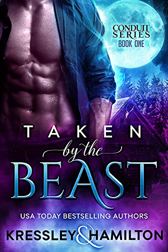 Taken by the Beast (Conduit Series Book 1) by [Kressley, Conner, Hamilton, Rebecca]