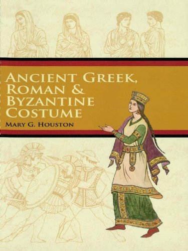Costumes Houston (Ancient Greek, Roman & Byzantine Costume (Dover Fashion and Costumes))