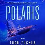 Polaris: A Novel   Todd Tucker