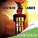 Vergelte! Hörbuch von Siegfried Langer Gesprochen von: Heiko Grauel