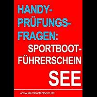 Handy Prüfungsfragen Sportbootführerschein See. Zum Üben. (gültig ab Mai 2012)
