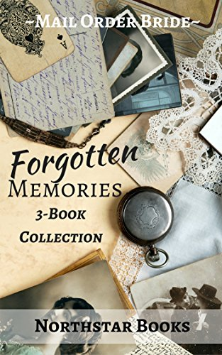 Romance: MAIL ORDER BRIDE: Forgotten Memories (Western Frontier Clean Romance Collection) (Historical Inspirational Western Romance)