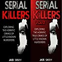 Serial Killers: 2 in 1 Box Set: Exploring the Horrific Crimes of Little Known Murderers Audiobook by Jack Smith Narrated by Charles D. Baker