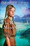 The Ransom of Mercy Carter by Caroline B. Cooney front cover